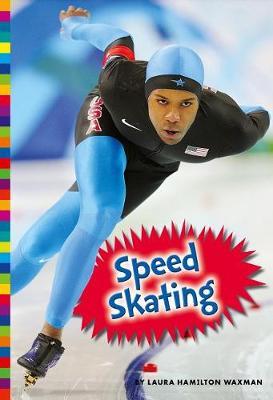 Speed Skating by Laura Hamilton Waxman