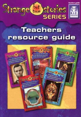 Strange But True Stories: Teachers Resource Guide by