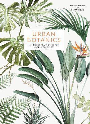 Urban Botanics by Maaike Koster