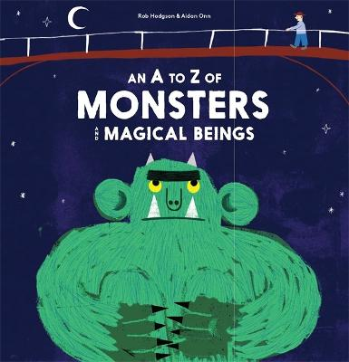 An A-Z of Monsters and Magical Beings by Rob Hodgson