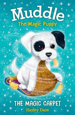 Muddle the Magic Puppy Book 1: The Magic Carpet by Hayley Daze