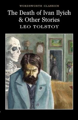 Death of Ivan Ilyich & Other Stories by Leo Tolstoy