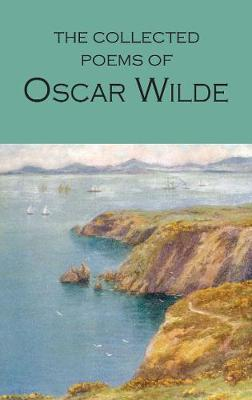 Collected Poems of Oscar Wilde by Oscar Wilde