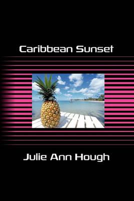 Caribbean Sunset by Julie Ann Hough
