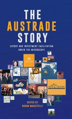 The Austrade Story by Bruno Mascitelli