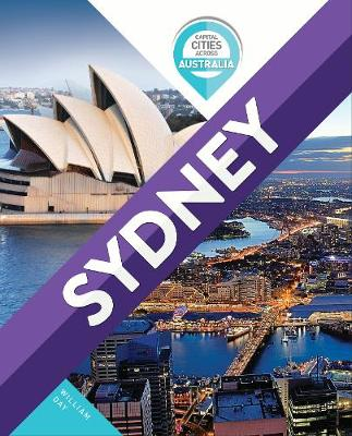 Capital Cities Across Australia: Sydney by William Day
