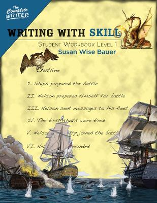 Writing With Skill, Level 1: Student Workbook by Susan Wise Bauer