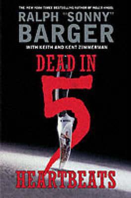 Dead In 5 Heartbeats by Sonny Barger