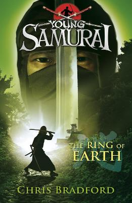 The Ring of Earth (Young Samurai, Book 4) by Chris Bradford