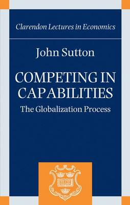 Competing in Capabilities by John Sutton