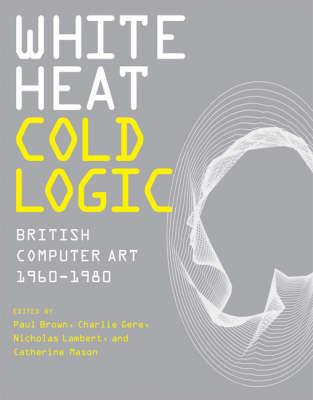 White Heat Cold Logic book
