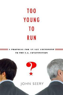 Too Young to Run? by John Evan Seery