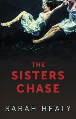 Sisters Chase by Sarah Healy