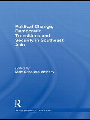 Political Change, Democratic Transitions and Security in Southeast Asia book