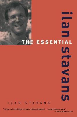 The Essential Ilan Stavans by Ilan Stavans