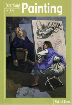 Directions In Art: Painting Paperback by Richard Stemp