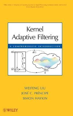 Kernel Adaptive Filtering by Weifeng Liu