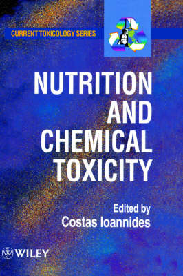 Nutrition and Chemical Toxicity by Costas Ioannides