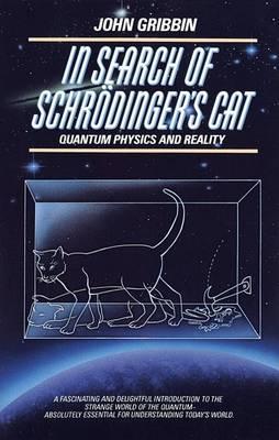 In Search of Schrodinger's Cat by John Gribbin