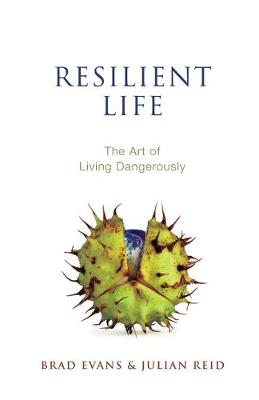 Resilient Life by Brad Evans