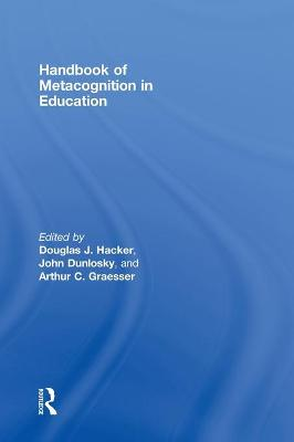 Handbook of Metacognition in Education by John Dunlosky