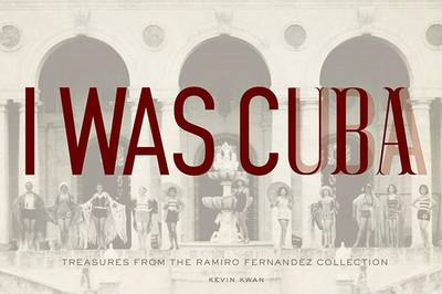 I Was Cuba by Kevin Kwan