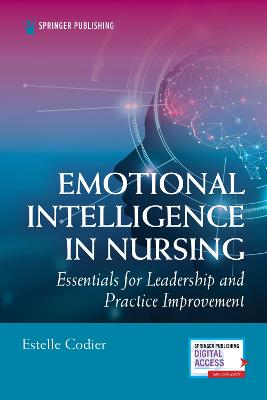 Emotional Intelligence in Nursing: Essentials for Leadership and Practice Improvement book