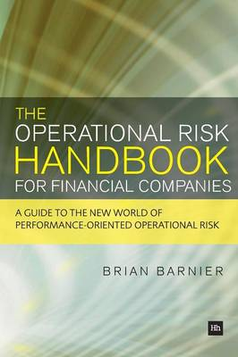 The Operational Risk Handbook for Financial Companies by Brian Barnier