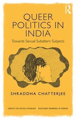 Queer Politics in India: Towards Sexual Subaltern Subjects book