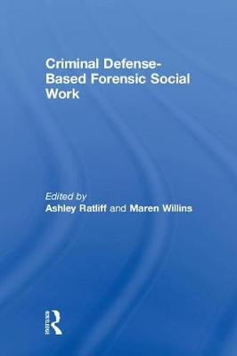 Criminal Defense-Based Forensic Social Work by Ashley Ratliff
