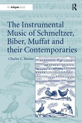The Instrumental Music of Schmeltzer, Biber, Muffat and their Contemporaries book