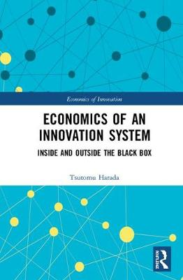 Economics of an Innovation System: Inside and Outside the Black Box book