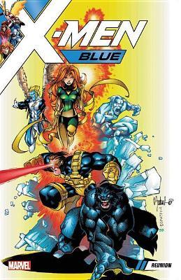 X-men Blue Vol. 0: Reunion by Steve Seagle