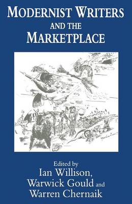 Modernist Writers and the Marketplace by Warren Chernaik