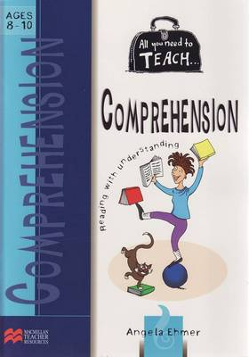 All You Need to Teach Comprehension - Ages 8-10 by Angela Ehmer