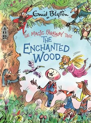 The The Enchanted Wood Deluxe Edition: Book 1 by Enid Blyton