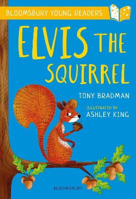 Elvis the Squirrel: A Bloomsbury Young Reader by Tony Bradman
