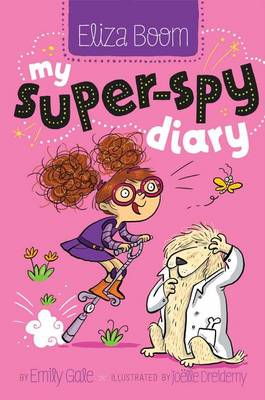 My Super-Spy Diary by Emily Gale