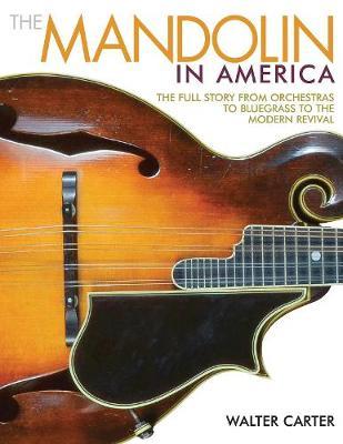 Mandolin in America by Walter Carter