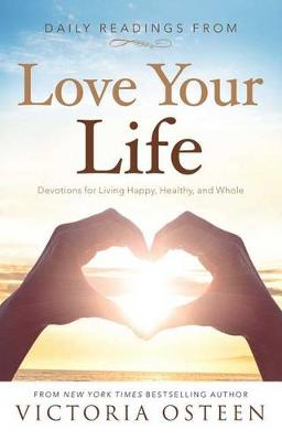 Daily Readings from Love Your Life by Victoria Osteen