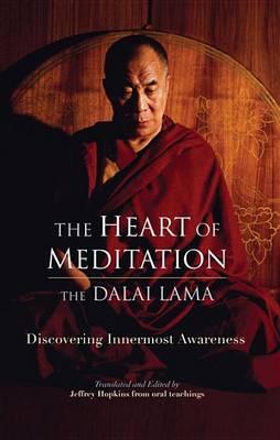 Heart Of Meditation by Jeffrey Hopkins