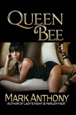 Queen Bee by Mark Anthony