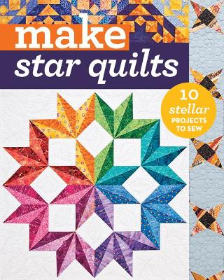 Make Star Quilts by