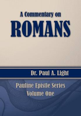 A Commentary on Romans by Paul a Light