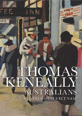 Australians Volume 3 by Thomas Keneally