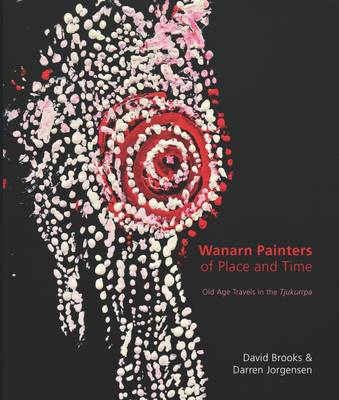 Wanarn Painters of Place and Time by David Brooks
