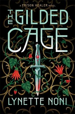 The Gilded Cage (The Prison Healer Book 2) by Lynette Noni