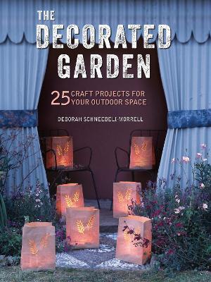 The Decorated Garden by Deborah Schneebeli-Morrell