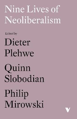 Nine Lives of Neoliberalism by Dieter Plehwe