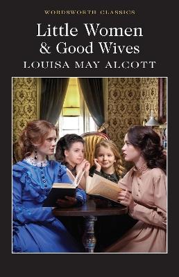 Little Women & Good Wives by Louisa May Alcott